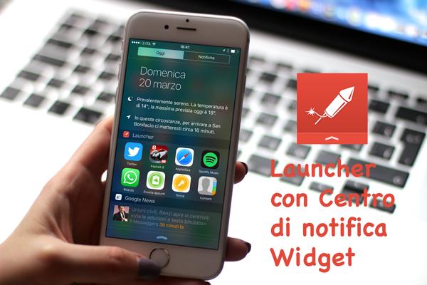 Launcher-con-Centro-di-notifica-Widget,-migliorare-il-Centro-Notifiche-di-iOS-per-avere-un-rapido-accesso-a-contatti-e-app