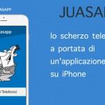 Juasapp, lo scherzo telefonico a portata di una applicazione su iPhone