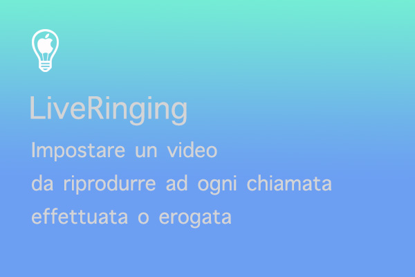 LiveRinging,-come-attivare-le-video-suonerie-su-iPhone-per-tutte-le-chiamate-ricevute