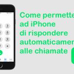 Come permettere ad iPhone di rispondere automaticamente alle chiamate